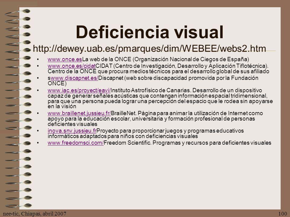 Deficiencia visual http://dewey.uab.es/pmarques/dim/WEBEE/webs2.htm