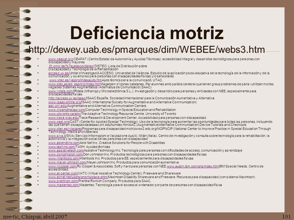 Deficiencia motriz http://dewey.uab.es/pmarques/dim/WEBEE/webs3.htm