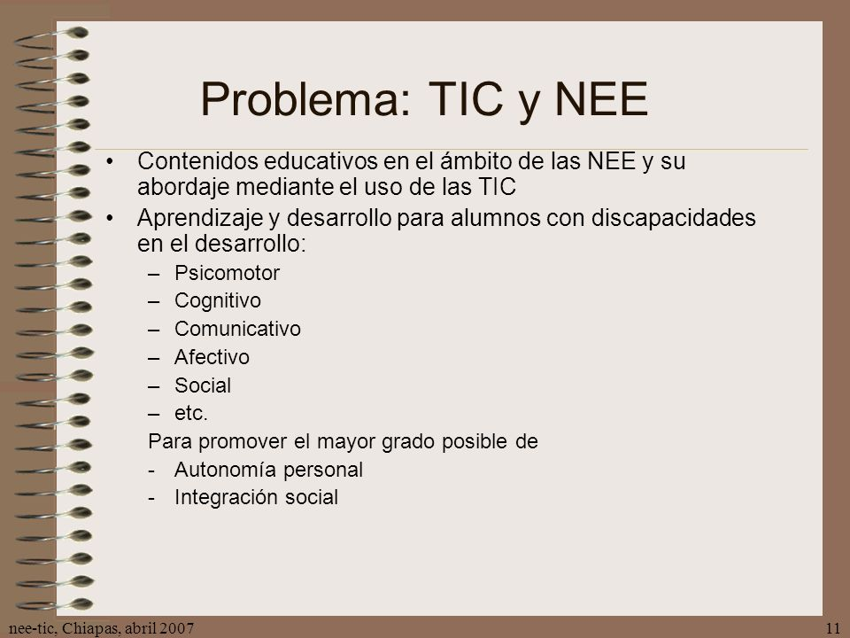 Problema: TIC y NEE Contenidos educativos en el ámbito de las NEE y su abordaje mediante el uso de las TIC.