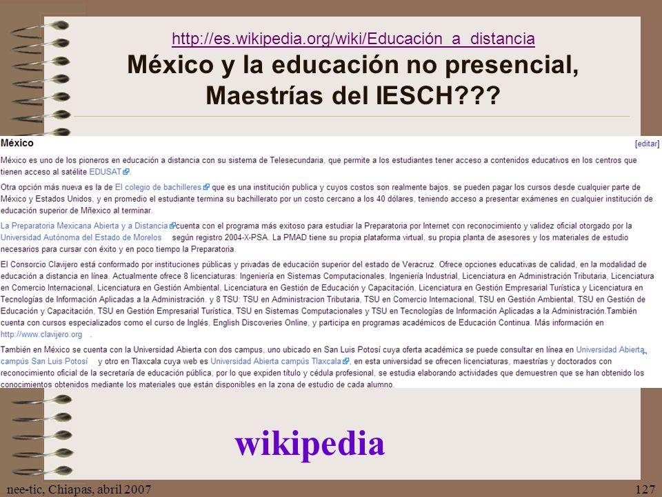 http://es.wikipedia.org/wiki/Educación_a_distancia México y la educación no presencial, Maestrías del IESCH