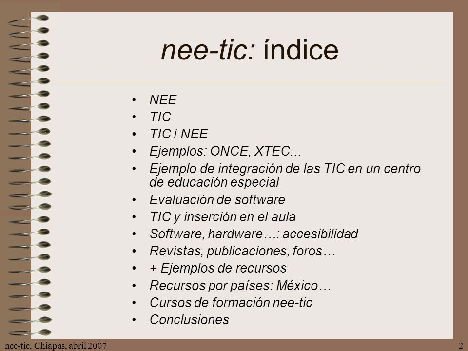 nee-tic: índice NEE TIC TIC i NEE Ejemplos: ONCE, XTEC...