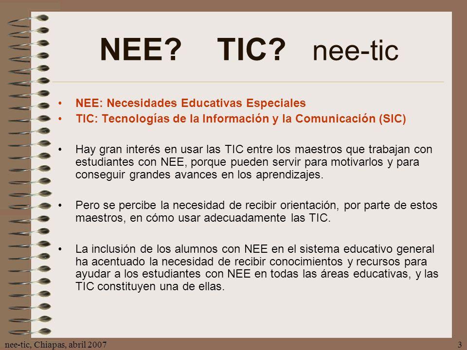 NEE TIC nee-tic NEE: Necesidades Educativas Especiales