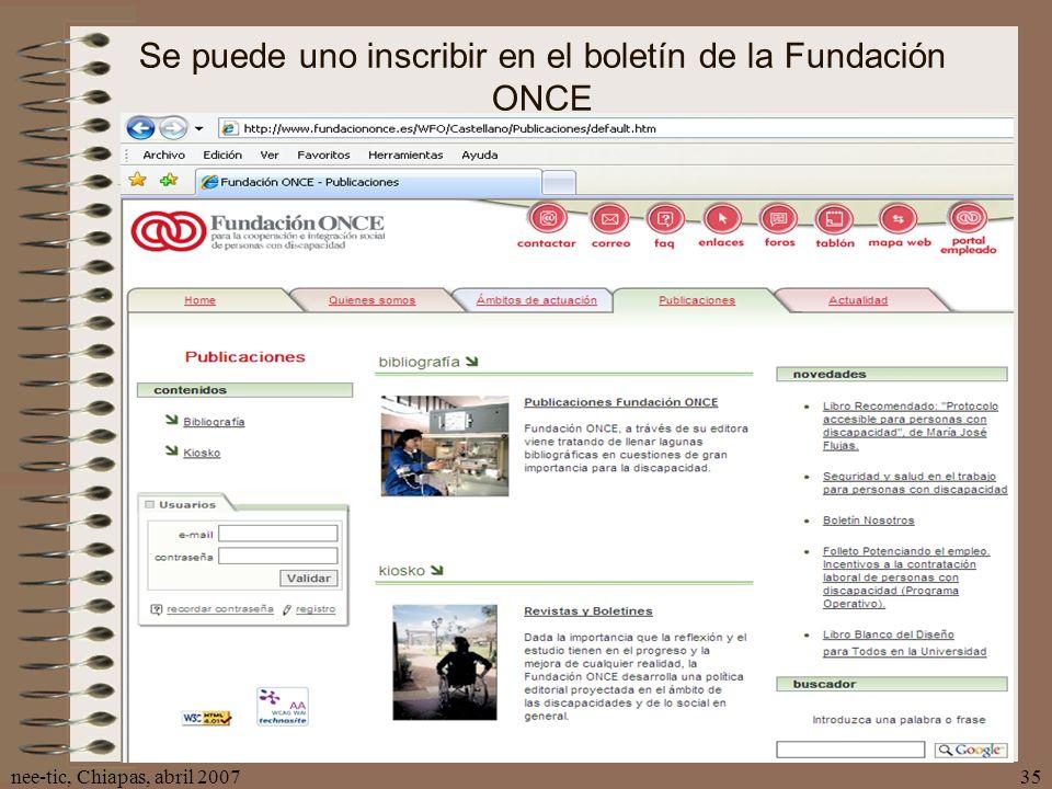 Se puede uno inscribir en el boletín de la Fundación ONCE