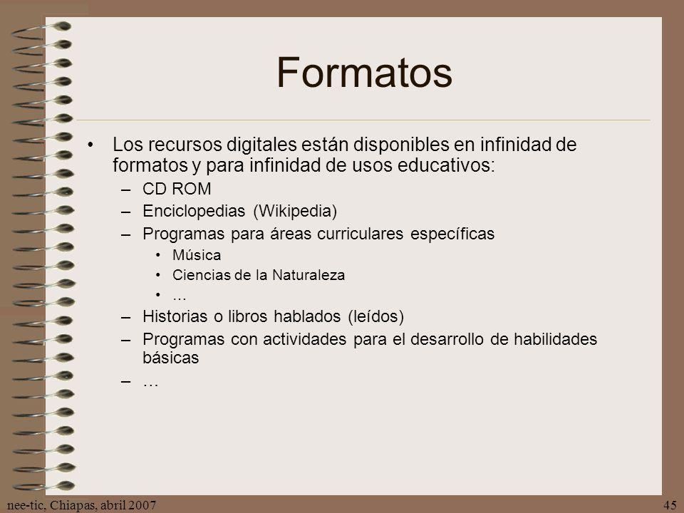 Formatos Los recursos digitales están disponibles en infinidad de formatos y para infinidad de usos educativos: