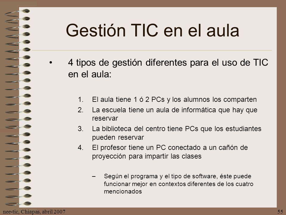 Gestión TIC en el aula 4 tipos de gestión diferentes para el uso de TIC en el aula: El aula tiene 1 ó 2 PCs y los alumnos los comparten.