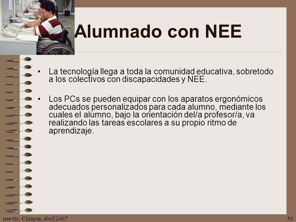 Alumnado con NEE La tecnología llega a toda la comunidad educativa, sobretodo a los colectivos con discapacidades y NEE.