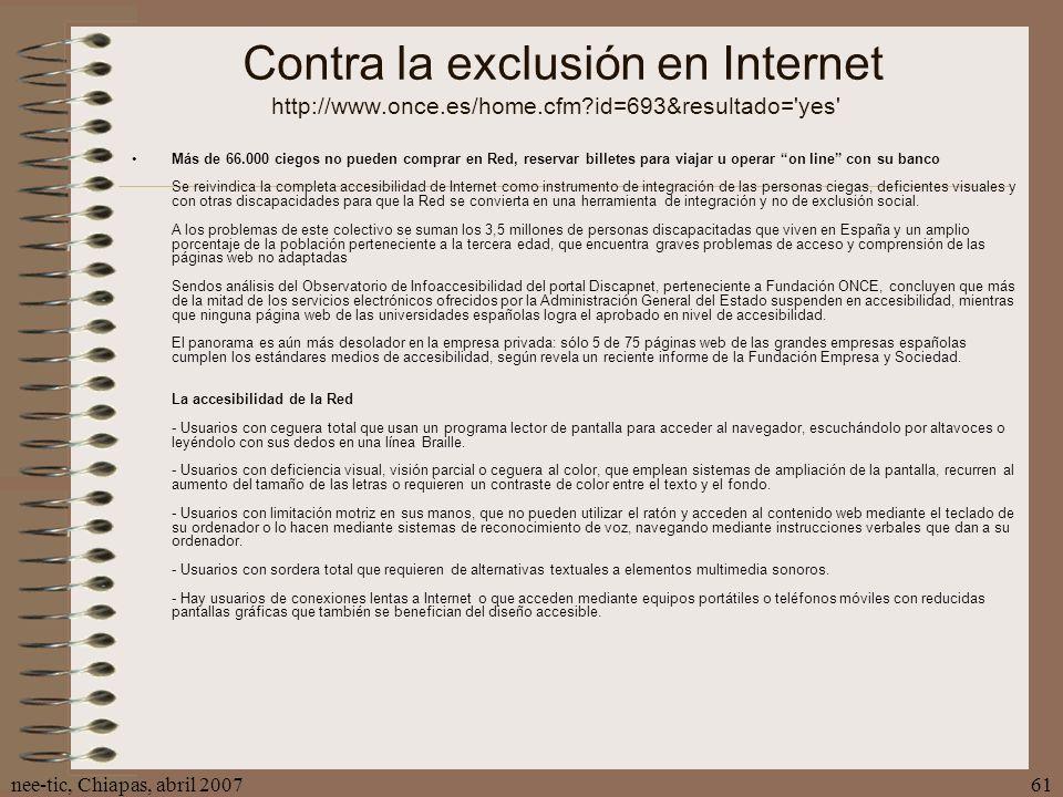 Contra la exclusión en Internet http://www. once. es/home. cfm