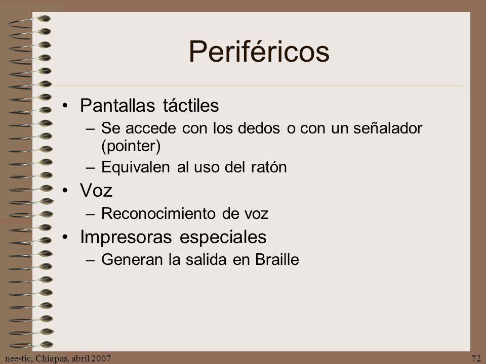 Periféricos Pantallas táctiles Voz Impresoras especiales
