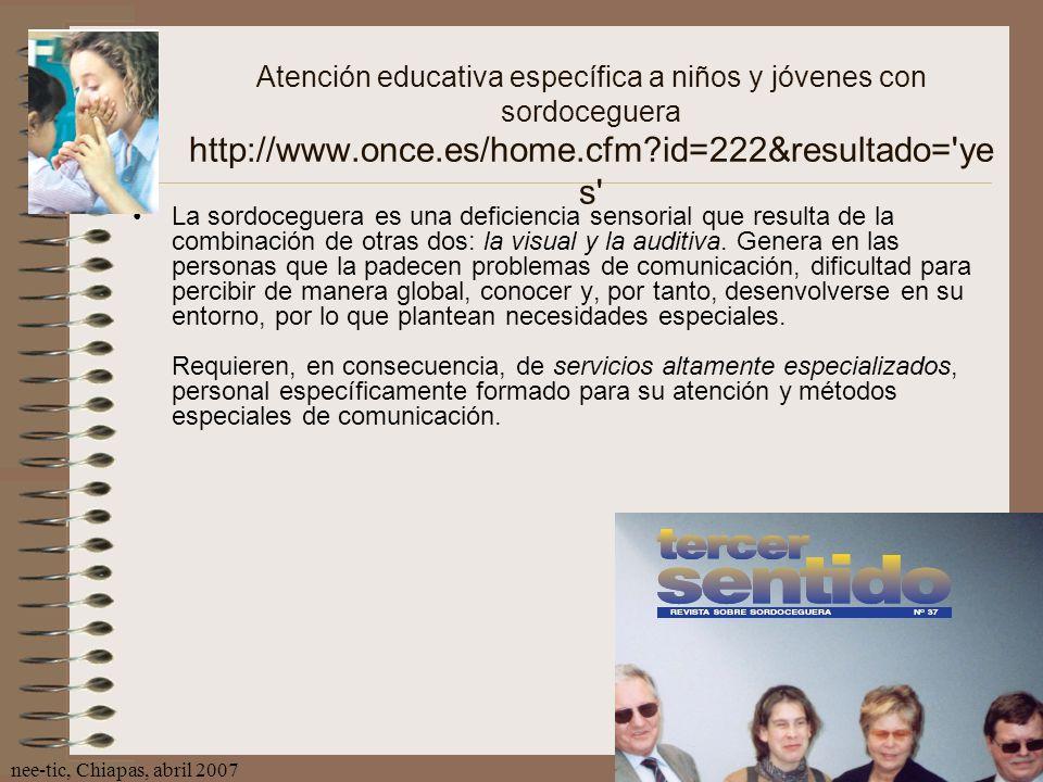 Atención educativa específica a niños y jóvenes con sordoceguera http://www.once.es/home.cfm id=222&resultado= yes