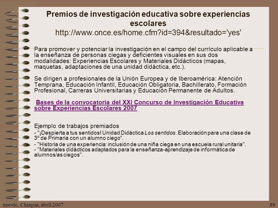 Premios de investigación educativa sobre experiencias escolares http://www.once.es/home.cfm id=394&resultado= yes