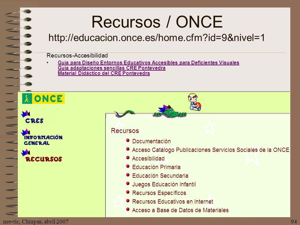Recursos / ONCE http://educacion.once.es/home.cfm id=9&nivel=1