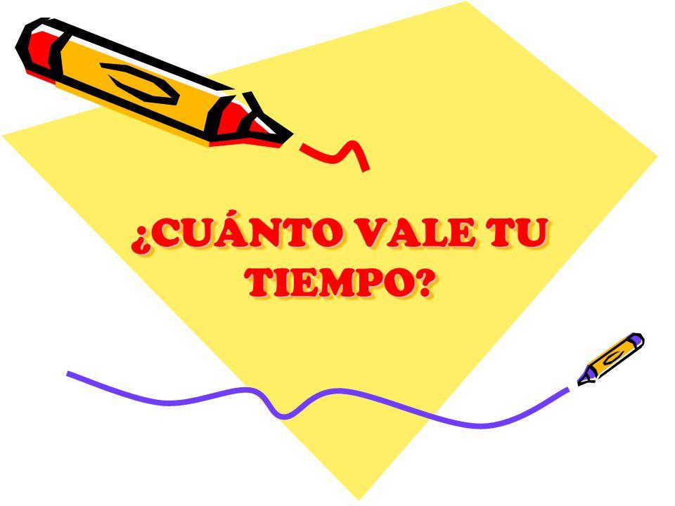 ¿CUÁNTO VALE TU TIEMPO