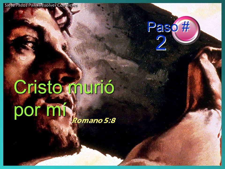 Cristo murió por mí Paso # 2 Romano 5:8