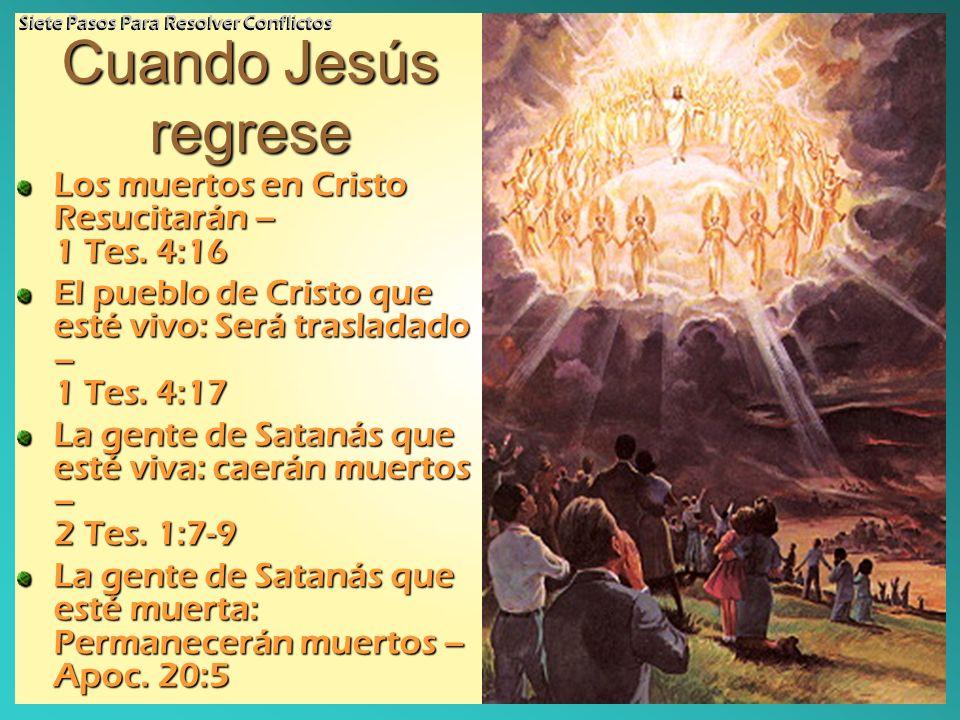 Cuando Jesús regrese Los muertos en Cristo Resucitarán – 1 Tes. 4:16