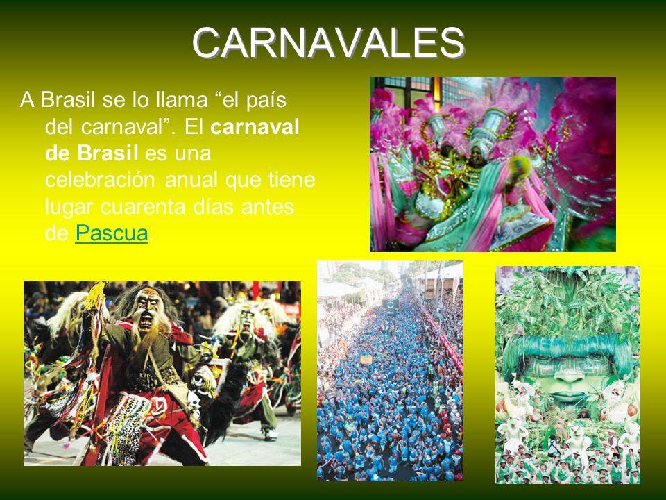 CARNAVALES A Brasil se lo llama el país del carnaval .