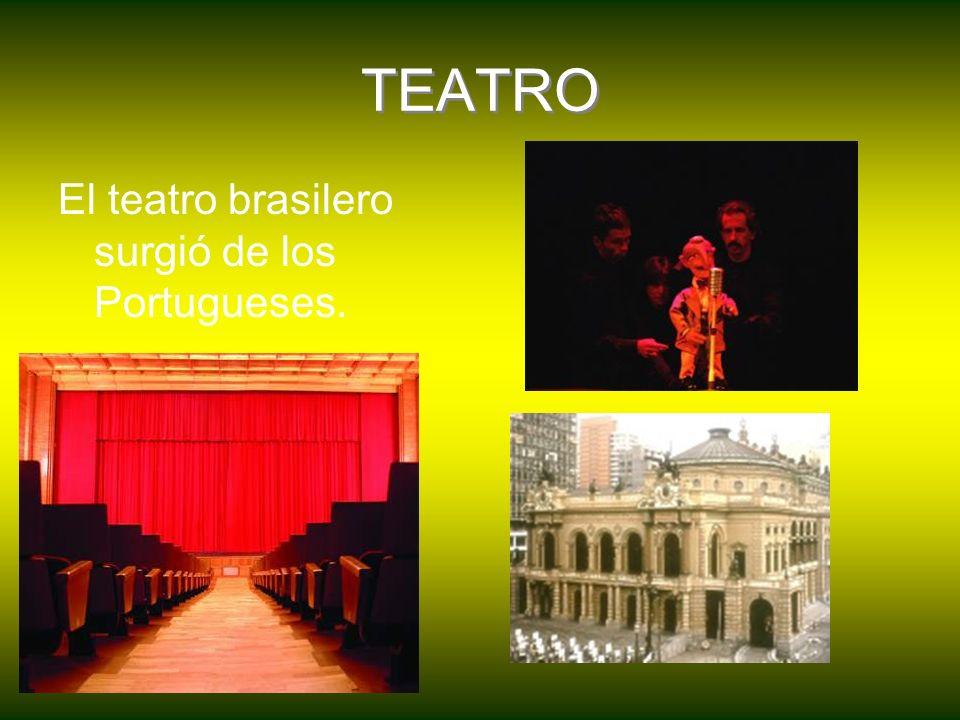 TEATRO El teatro brasilero surgió de los Portugueses.