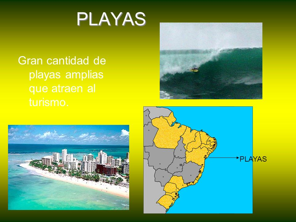 PLAYAS Gran cantidad de playas amplias que atraen al turismo. PLAYAS