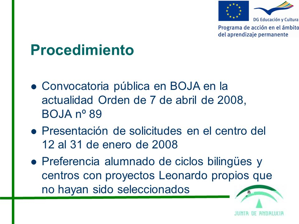 Procedimiento Convocatoria pública en BOJA en la actualidad Orden de 7 de abril de 2008, BOJA nº 89.