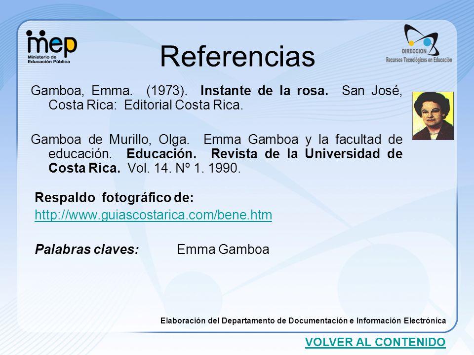Referencias Gamboa, Emma. (1973). Instante de la rosa. San José, Costa Rica: Editorial Costa Rica.
