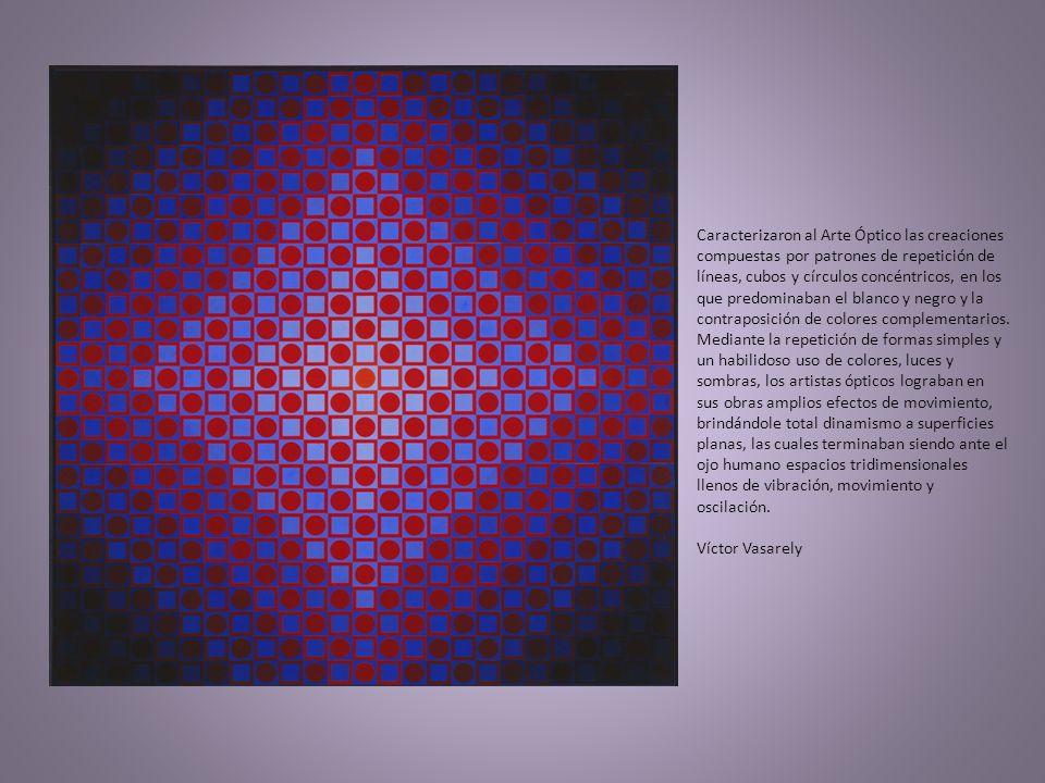 Caracterizaron al Arte Óptico las creaciones compuestas por patrones de repetición de líneas, cubos y círculos concéntricos, en los que predominaban el blanco y negro y la contraposición de colores complementarios.
