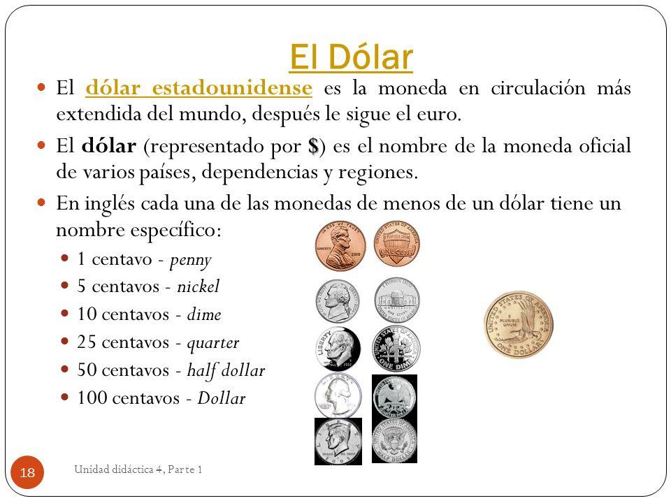 El DólarEl dólar estadounidense es la moneda en circulación más extendida del mundo, después le sigue el euro.