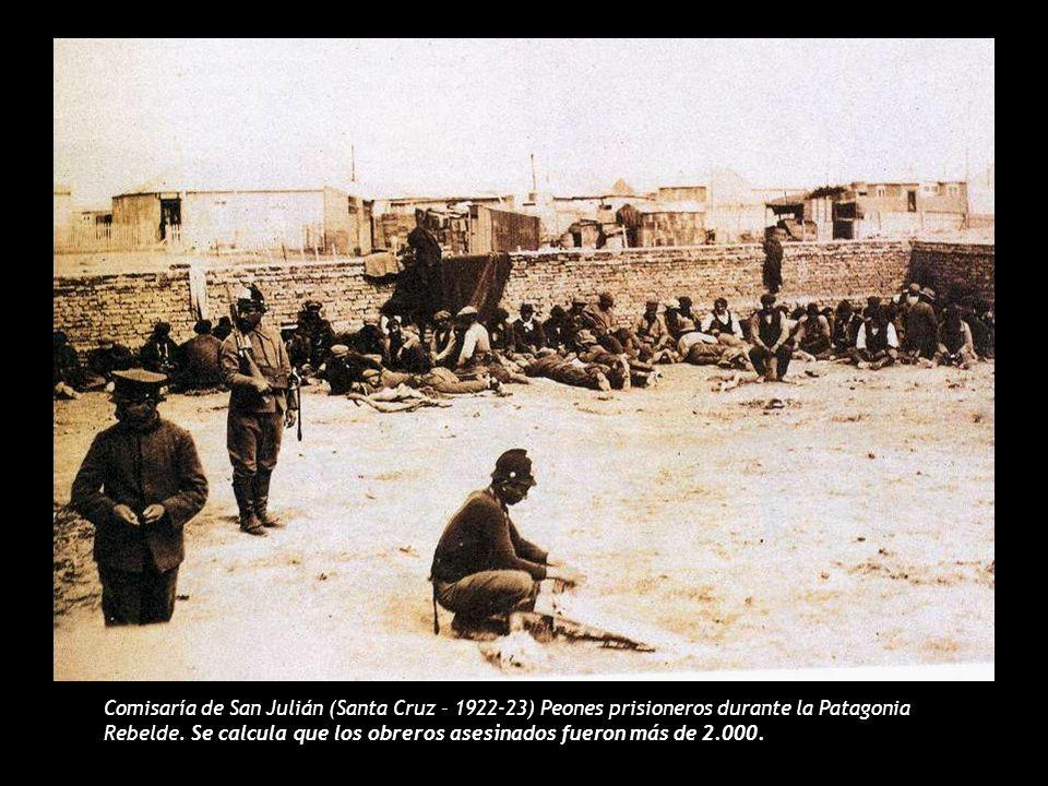 Comisaría de San Julián (Santa Cruz – 1922-23) Peones prisioneros durante la Patagonia Rebelde.