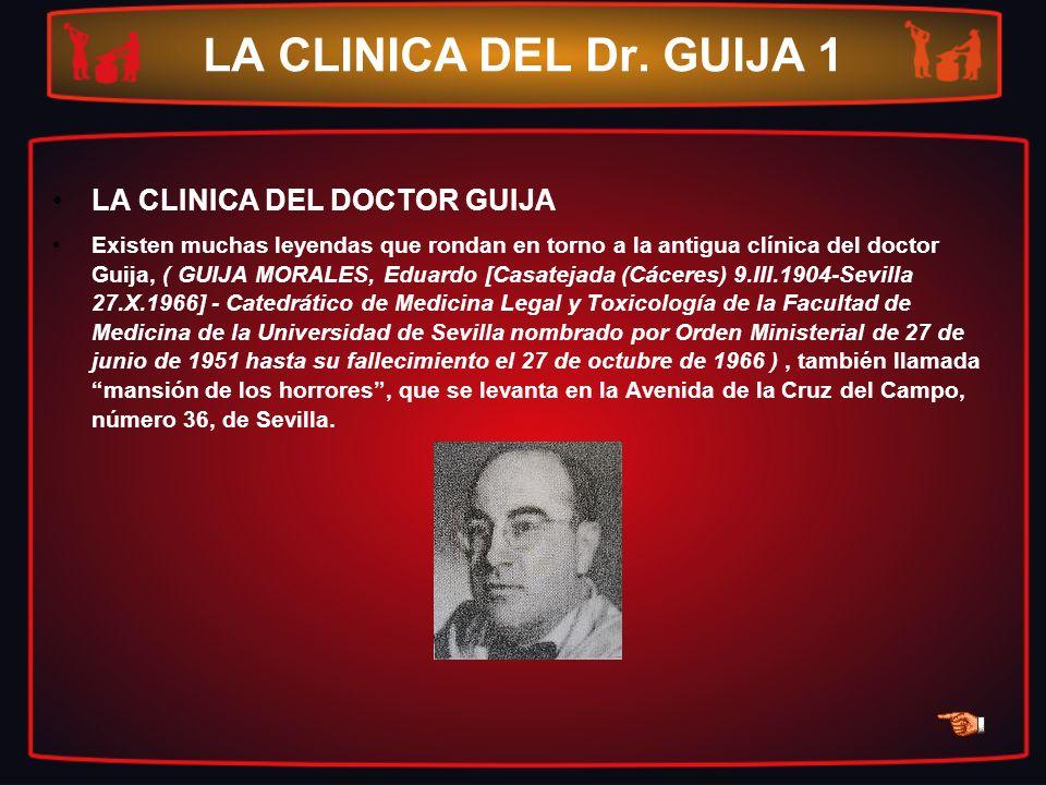 LA CLINICA DEL Dr. GUIJA 1 LA CLINICA DEL DOCTOR GUIJA