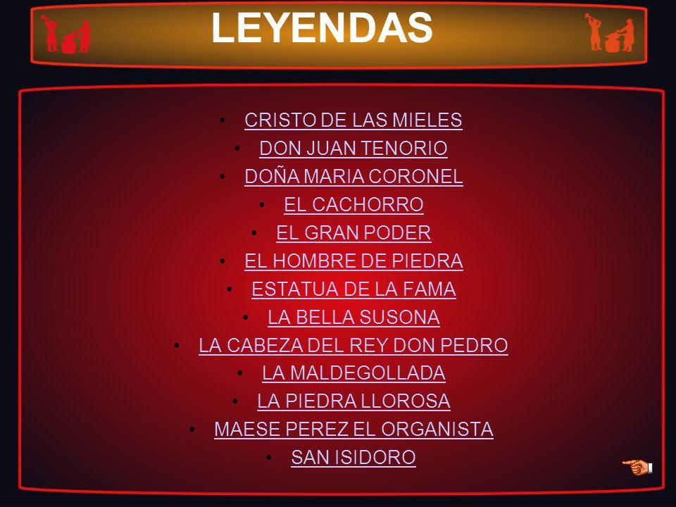 LEYENDAS CRISTO DE LAS MIELES DON JUAN TENORIO DOÑA MARIA CORONEL