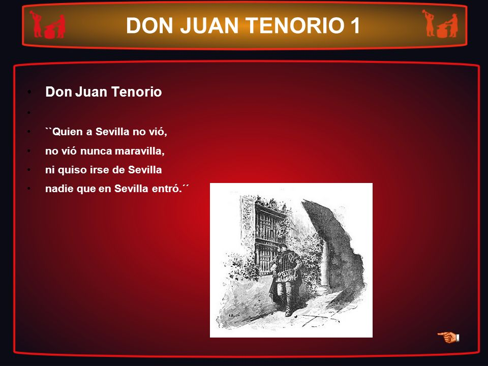 DON JUAN TENORIO 1 Don Juan Tenorio ``Quien a Sevilla no vió,