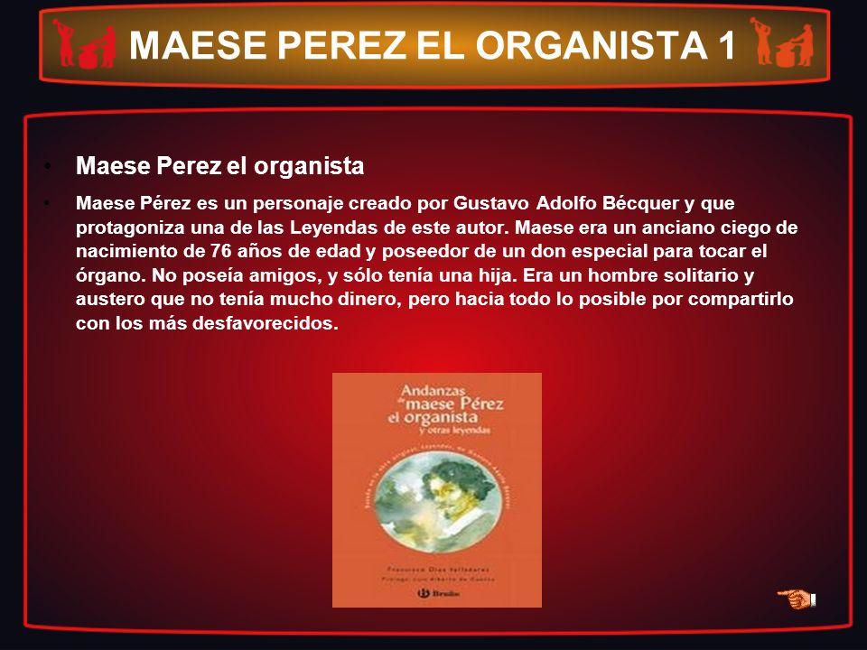 MAESE PEREZ EL ORGANISTA 1