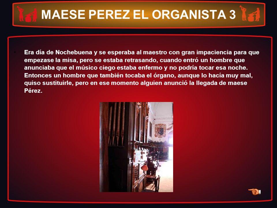 MAESE PEREZ EL ORGANISTA 3