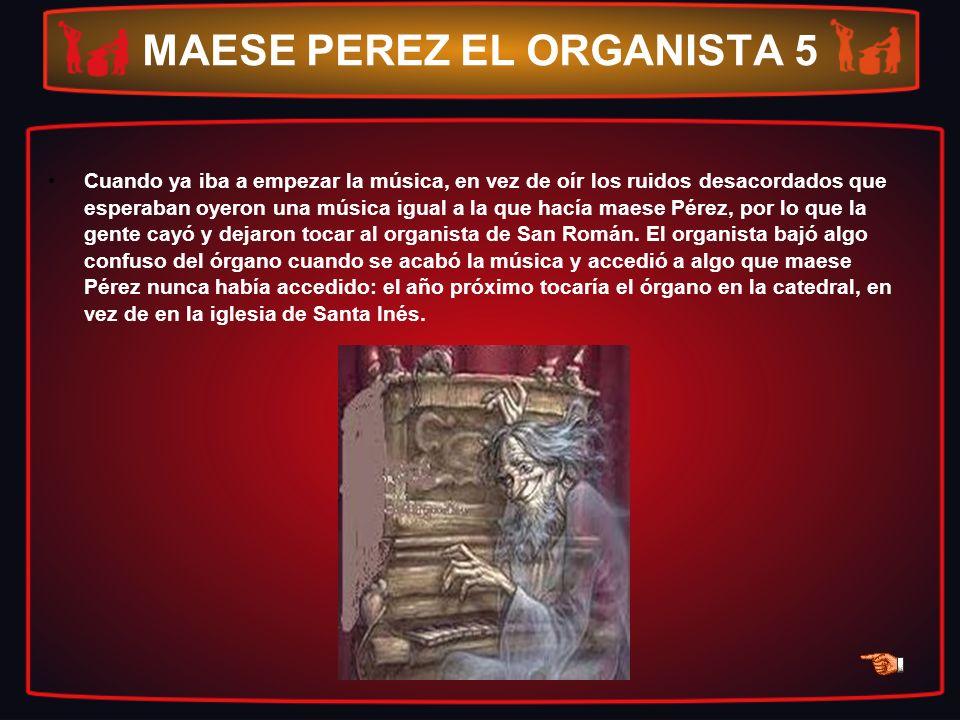 MAESE PEREZ EL ORGANISTA 5