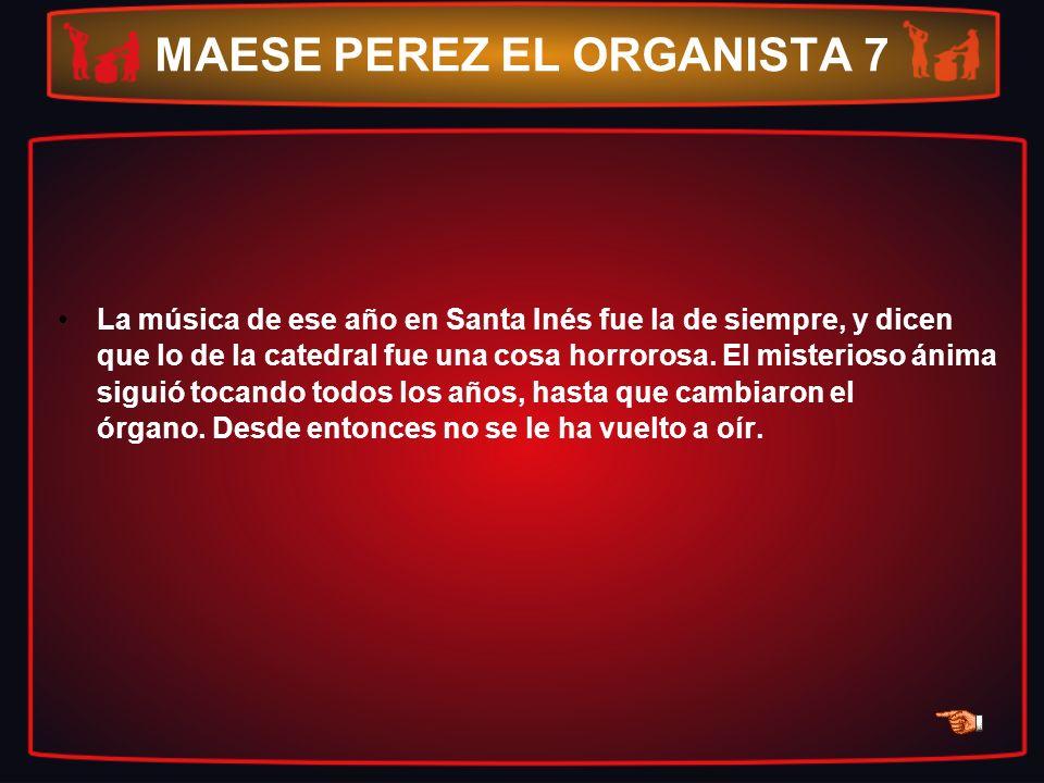 MAESE PEREZ EL ORGANISTA 7