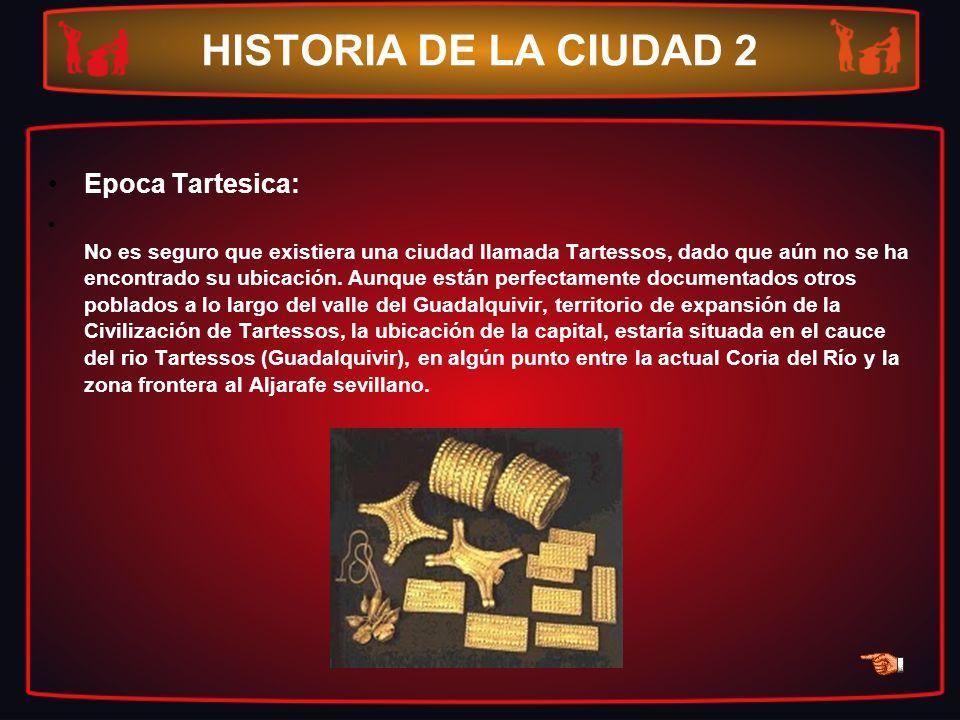 HISTORIA DE LA CIUDAD 2 Epoca Tartesica: