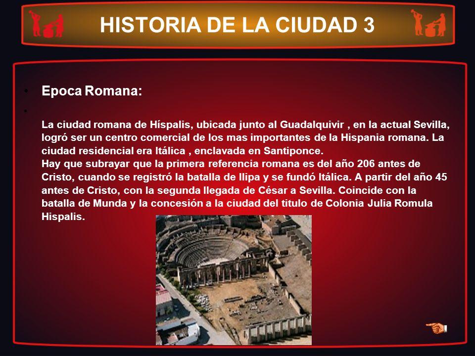 HISTORIA DE LA CIUDAD 3 Epoca Romana: