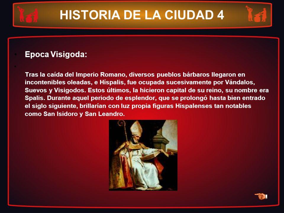 HISTORIA DE LA CIUDAD 4 Epoca Visigoda: