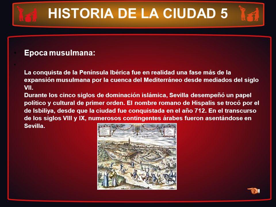 HISTORIA DE LA CIUDAD 5 Epoca musulmana: