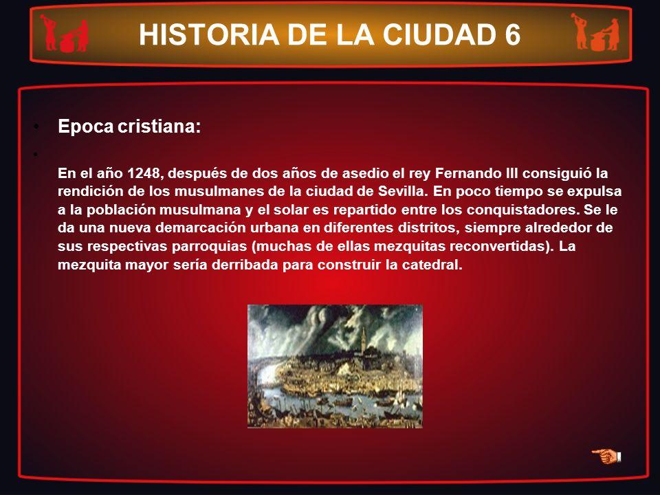 HISTORIA DE LA CIUDAD 6 Epoca cristiana: