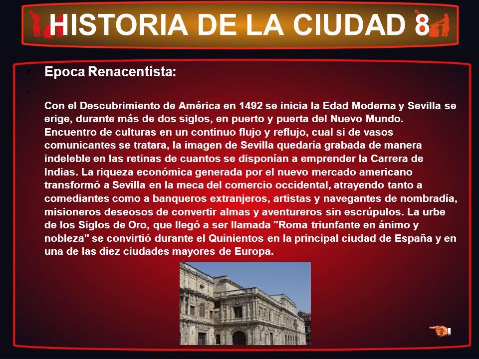 HISTORIA DE LA CIUDAD 8 Epoca Renacentista: