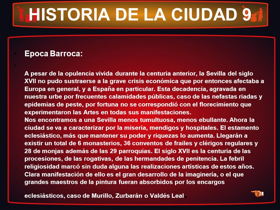 HISTORIA DE LA CIUDAD 9 Epoca Barroca: