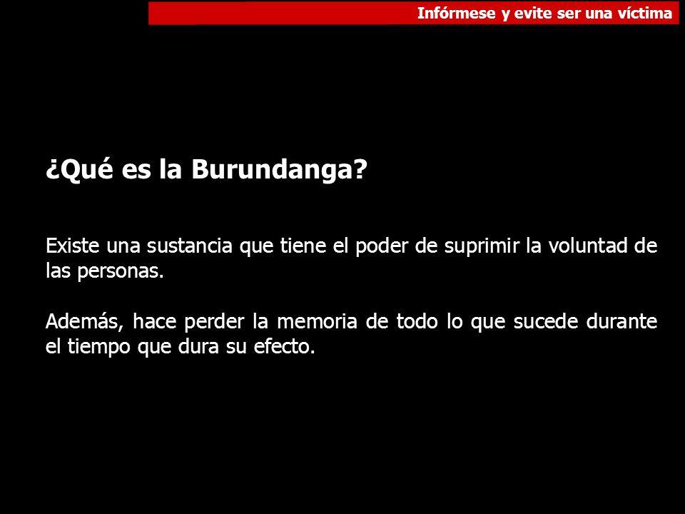¿Qué es la Burundanga Existe una sustancia que tiene el poder de suprimir la voluntad de las personas.