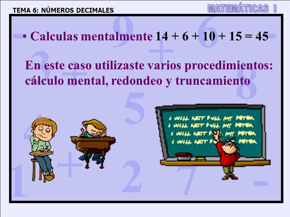 Calculas mentalmente 14 + 6 + 10 + 15 = 45