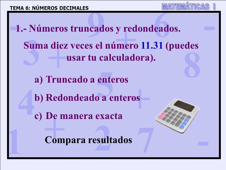 Suma diez veces el número 11.31 (puedes usar tu calculadora).