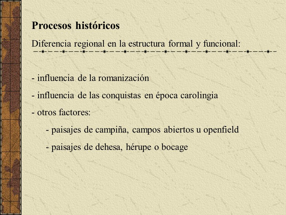 Procesos históricos Diferencia regional en la estructura formal y funcional: influencia de la romanización.