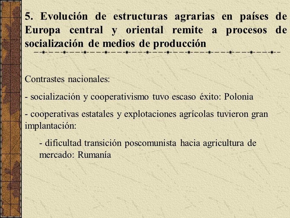 5. Evolución de estructuras agrarias en países de Europa central y oriental remite a procesos de socialización de medios de producción