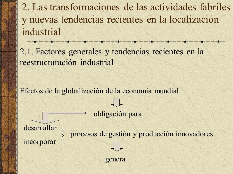 2. Las transformaciones de las actividades fabriles y nuevas tendencias recientes en la localización industrial