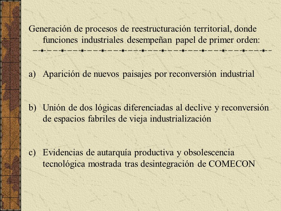 Generación de procesos de reestructuración territorial, donde funciones industriales desempeñan papel de primer orden: