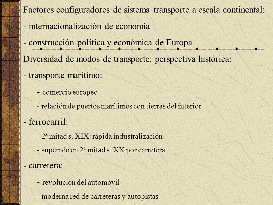 Factores configuradores de sistema transporte a escala continental: