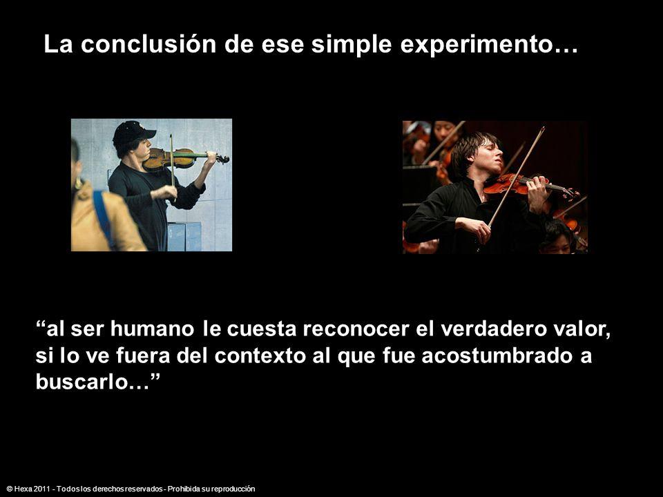 La conclusión de ese simple experimento…