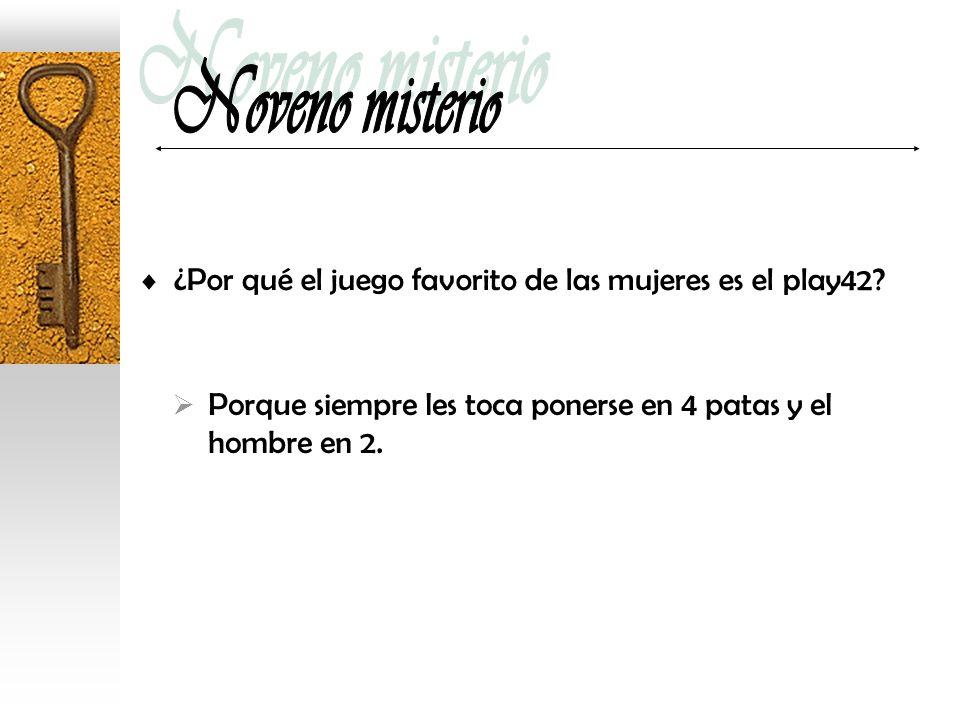 Noveno misterio ¿Por qué el juego favorito de las mujeres es el play42.